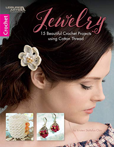 Jewelry: 15 Beautiful Crochet Projects using Cotton Thread