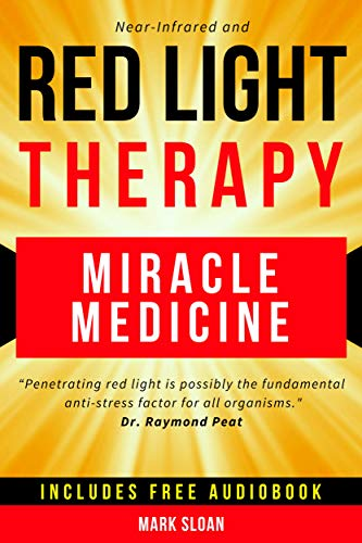 Red Light Therapy: Miracle Medicine by [Sloan, Mark]