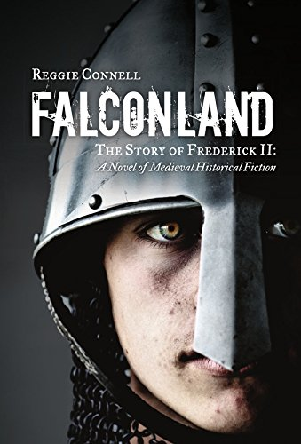Falconland: The Story of Frederick II: A Novel of Medieval Historical Fiction by [Connell, Reggie]