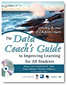 The Data Coach′s Guide to Improving Learning for All Students: Unleashing the Power of Collaborative Inquiry