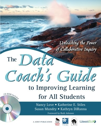 - The Data Coach′s Guide to Improving Learning for All Students: Unleashing the Power of Collaborative Inquiry