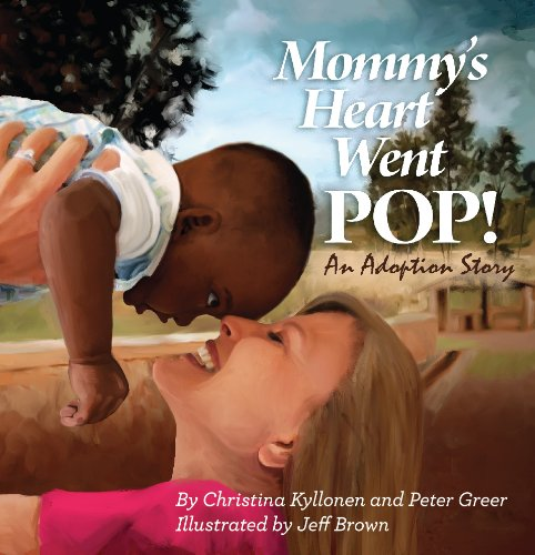 Mommy's Heart Went POP! - a touching story of trans-racial international adoption