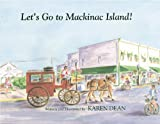 Let's Go to Mackinac Island, Karen Dean, 1928623271