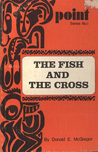 The fish and the cross: A description and interpretation of a fish festival held at Teloute village, Papua New Guinea, through which the Wape ... Christianity to these people (Point series)