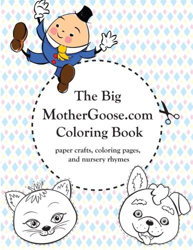(The Big MotherGoose.com Coloring Book: Coloring Pages, Paper Crafts, and Nursery Rhymes)