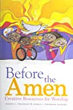 img - for Before the Amen: Creative Resources for Worship book / textbook / text book