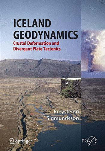 Iceland Geodynamics: Crustal Deformation and Divergent Plate Tectonics (Springer Praxis Books Geophysical Sciences)