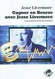 Image de Gagner en Bourse avec Jesse Livermore (French Edition)