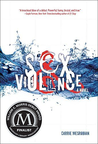 Sex & Violence (Fiction - Young Adult) by Carrie Mesrobian (2015-01-01)