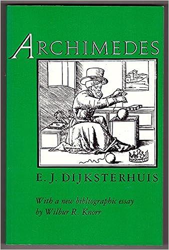 archimedes a new bibliographic essay e j dijksterhuis c  archimedes a new bibliographic essay e j dijksterhuis c dikshoorn wilbur r knorr 9780691024004 com books
