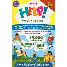 Help!...We've Got Kids 2008: GTA's Complete Children's Resource Directory