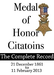 Medal of Honor Citations (The Complete Record) 1861-2013