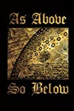 As Above So Below: Alchemy Symbol - Black and Gold - Magical Journal | Bullet Journal Dot Grid Pages (Journal, Notebook, Diary, Composition Book) (Volume 3)