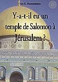 Y-A-T-il Eu un Temple de Salomon À Jérusalem ?, Nas E. Boutammina, 2810621713