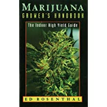 Marijuana Grower's Handbook: The Indoor High Yield Cultivation Grow Guide