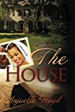 The House, Anjuelle Floyd, 0978796721