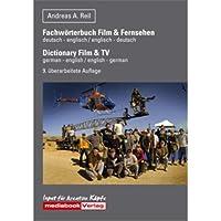 Fachwörterbuch Film & Video.über 4.000 Begriffe deutsch-englisch/englisch-deutsch