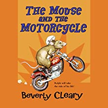 The Mouse and the Motorcycle  Audiobook by Beverly Cleary Narrated by B. D. Wong