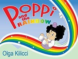 Poppi and the Rainbow (Poppi the Painter Book 2) by [Kilicci, Olga]