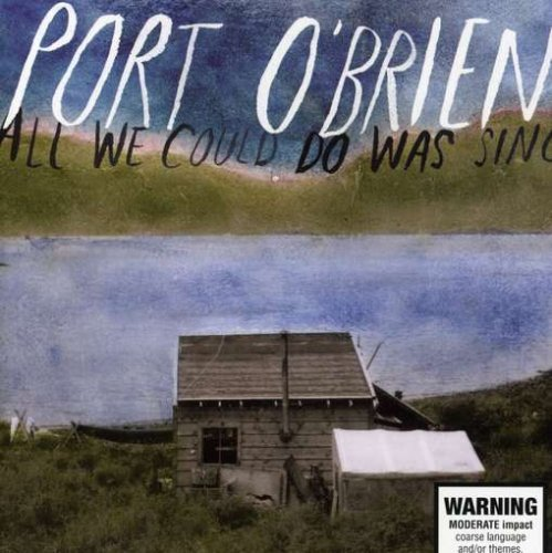 All We Could Do Was Sing (13 Tracks) Aust Excl by Port Obrien (2008-06-03)