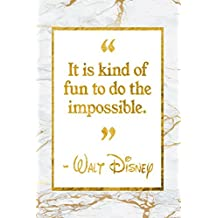 It Is Kind Of Fun To Do The Impossible: Golden Marble Walt Disney Quote Inspirational Notebook