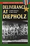 Deliverance at Diepholz: A WWII Prisoner of War's Story (Stackpole Military History Series)