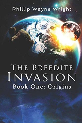 The Breedite Invasion: Book One: Origins