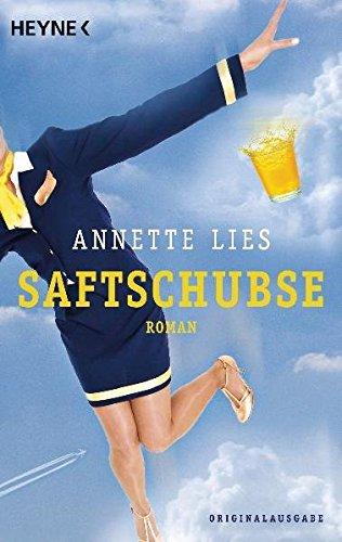 Saftschubse Taschenbuch – Mai 2011 Annette Lies Heyne 3453408578 Deutsche Belletristik
