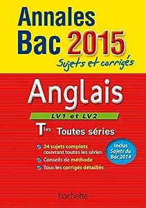 """Afficher """"Anglais : LV1 et LV2 : Tles toutes séries : Annales Bac 2015"""""""