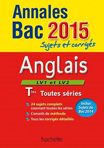 Annales Bac Anglais LV1 et LV2 Tle toutes séries : Sujets et corrigés