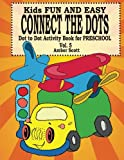 Kids Fun & Easy Connect The Dots - Volume 5 (Kids Fun Activity Books Series)