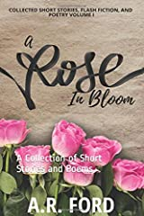 A Rose in Bloom: A Collection of Short Stories and Poems Paperback