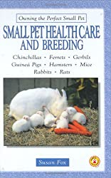 Small Pet Health Care and Breeding (Owning the perfect small pet)