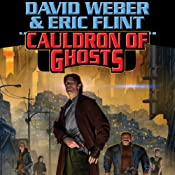 Cauldron of Ghosts: Honorverse Wages of Sin, Book 3 | David Weber, Eric Flint