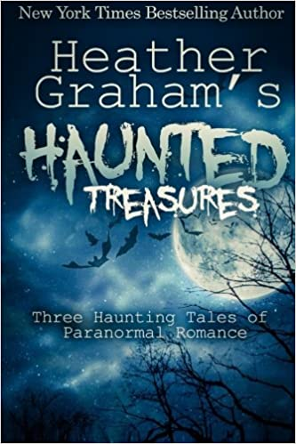 Heather Graham's Haunted Treasures: Three Haunting Tales of Paranormal Romance