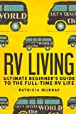 Search : RV LIVING: An Ultimate Beginner's Guide To The Full-time RV Life - 111 Exclusive Tips And Tricks For Motorhome Living, including Boondocking: (how to live in an rv,travel trailers,rv lifestyle)