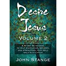 Desire Jesus, Volume 2: A 30 Day Devotional to help encourage, refresh, and strengthen your daily walk with Christ (Desire Jesus Daily Devotions)