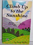 Climb up to the Sunshine, Judy Miller, 0942341066
