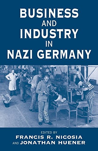 Business and Industry in Nazi Germany (Vermont Studies on Nazi Germany and the Holocaust)