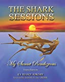 img - for The Shark Sessions: My Sunset Rendezvous book / textbook / text book