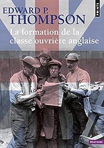 La Formation de la classe ouvrière anglaise par Thompson