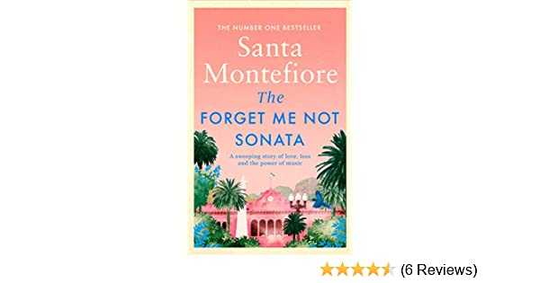 The Forget-Me-Not Sonata - Kindle edition by Santa Montefiore. Literature & Fiction Kindle eBooks @ Amazon.com.