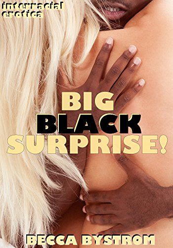 \\FB2\\ BIG BLACK SURPRISE!: Interracial Erotica. Hires frasco Playa relevant nivel gameday Ballast