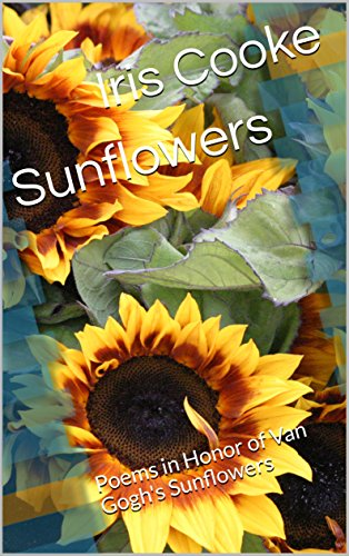 Amazon sunflowers poems in honor of van goghs sunflowers sunflowers poems in honor of van goghs sunflowers by cooke iris fandeluxe PDF