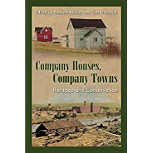 Company Houses, Company Towns: Heritage and Conservation