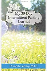 My 30-Day Intermittent Fasting Journal: Lose Weight and Gain Clarity, Energy and Inspiration Paperback