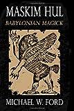 Maskim Hul - Babylonian Magick, Michael Ford, 1456492055