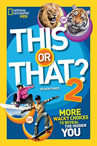 This or That? 2: More Wacky Choices to Reveal the Hidden You (National Geographic Kids) by National Geographic Society