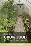 img - for How to Grow Food in Your Polytunnel: All Year Round book / textbook / text book