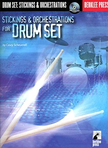 STICKINGS AND ORCHESTRATIONS FOR DRUM SET BK/CD           BERKLEE PRESS